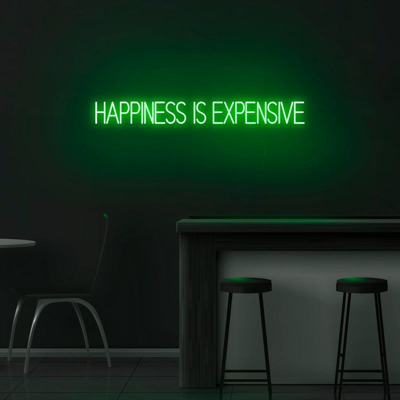 'Happiness Is Expensive' Neon Sign - Nuwave Neon