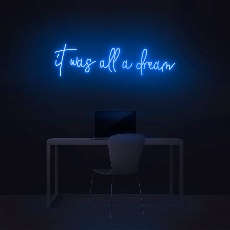 'It Was All A Dream' V4 Neon Sign - Nuwave Neon