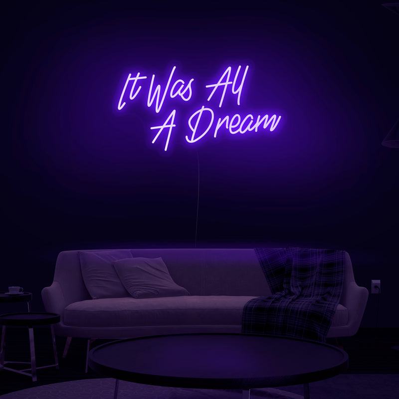 'It Was All A Dream' V2 Neon Sign - Nuwave Neon