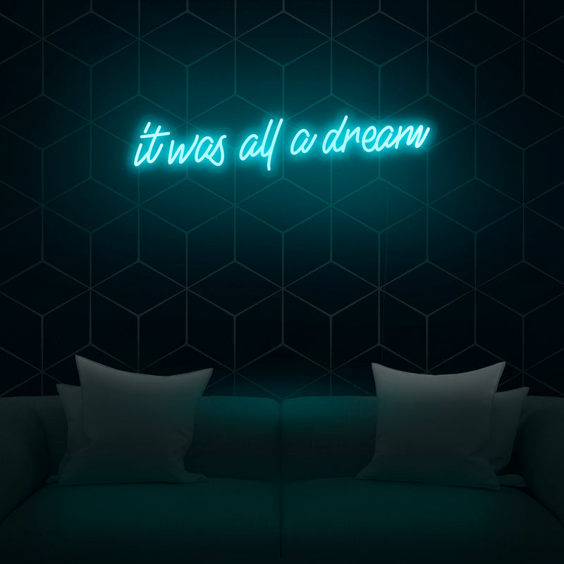 'It was all a dream' Neon Sign - Nuwave Neon