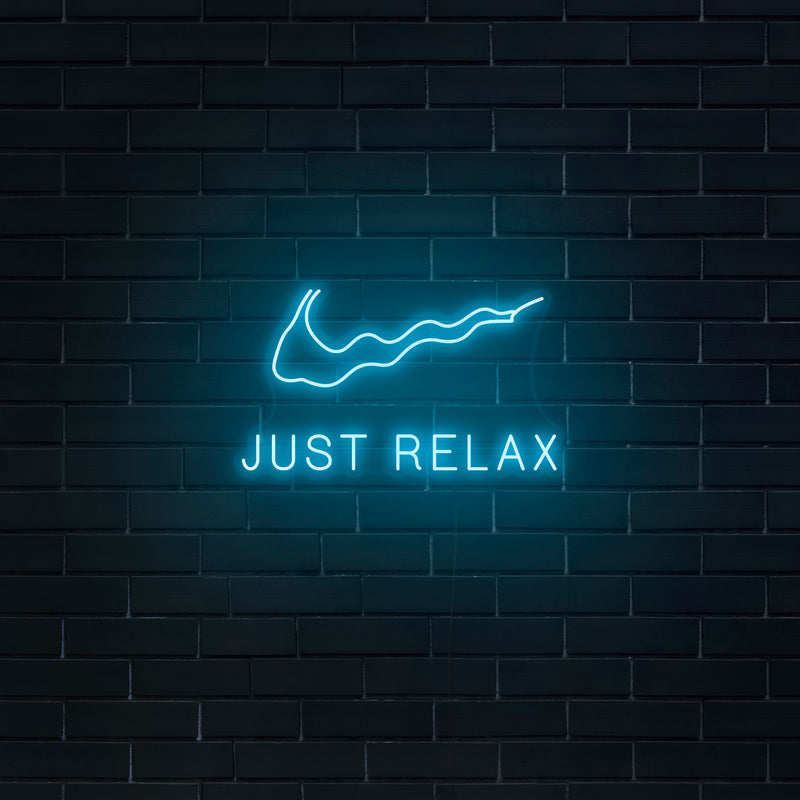 'Just Relax' Neon Sign - Nuwave Neon