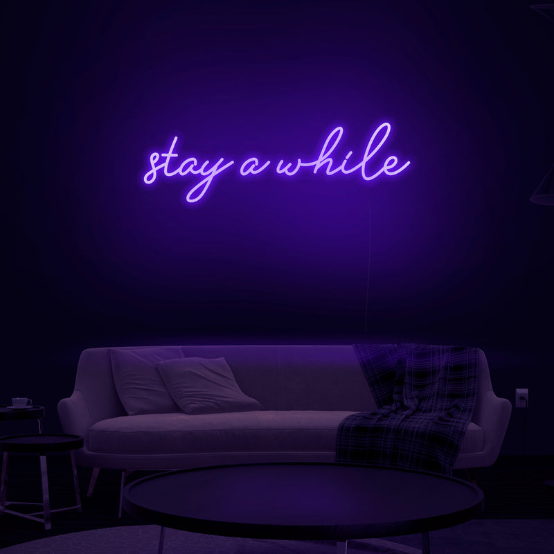'Stay Awhile' Neon Sign - Nuwave Neon