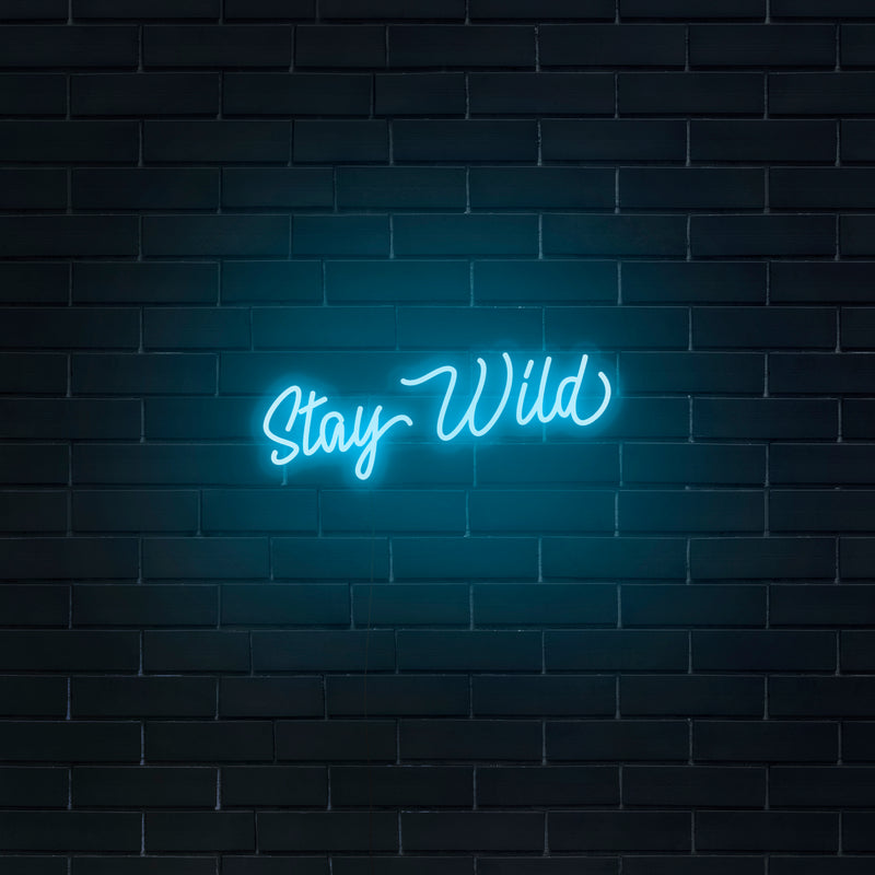 'Stay Wild' Neon Sign - Nuwave Neon