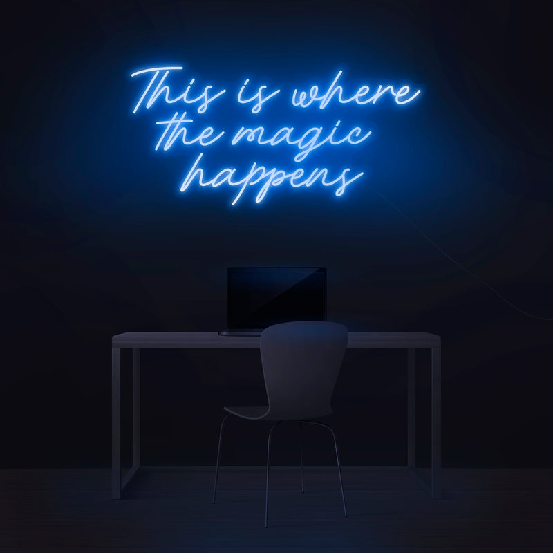 'This Is Where The Magic Happens' Neon Sign - Nuwave Neon