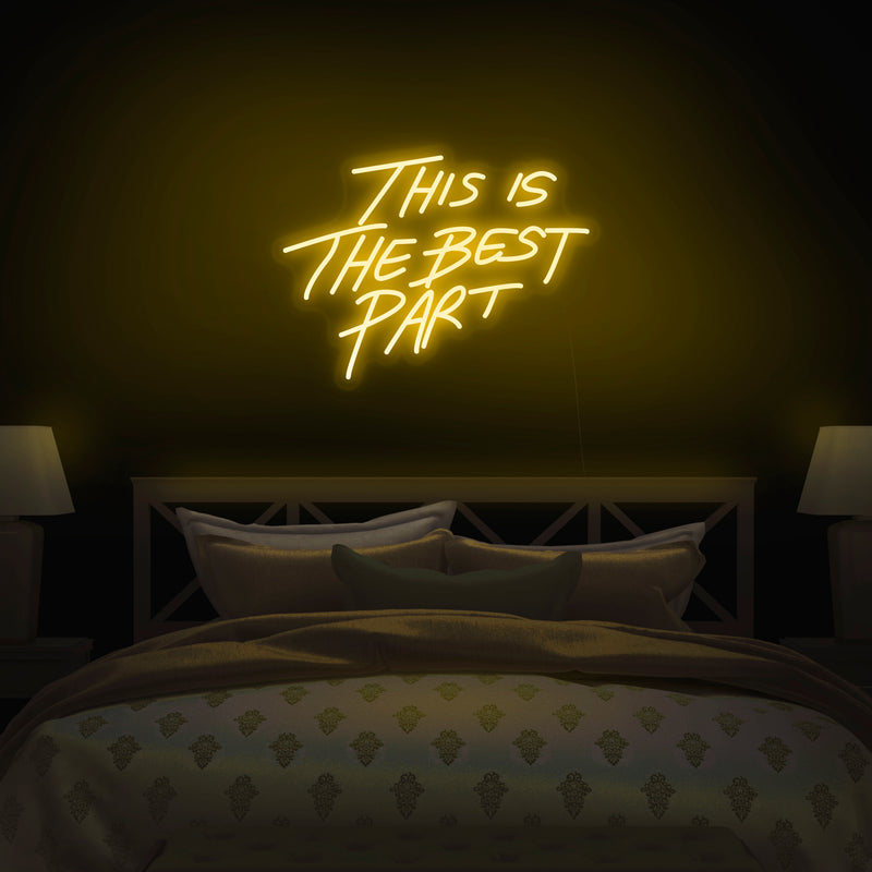 'This Is The Best Part' Neon Sign - Nuwave Neon