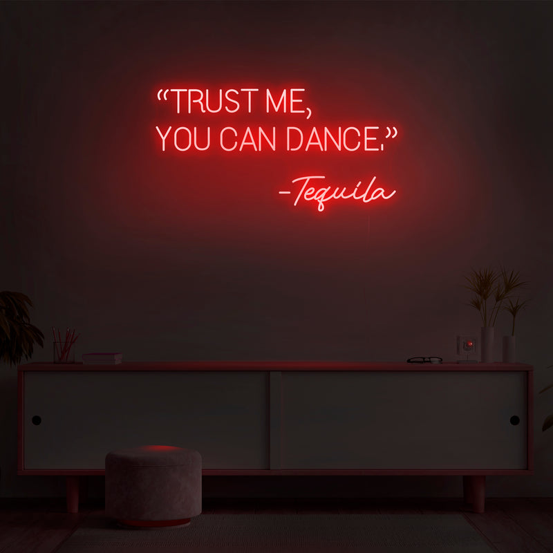 'Trust Me, You Can Dance' Neon Sign - Nuwave Neon