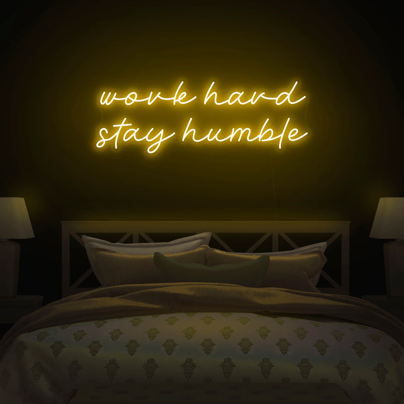 'Work Hard Stay Humble' Neon Sign - Nuwave Neon