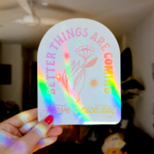 Better Things Are Coming Suncatcher