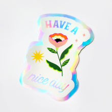 Load image into Gallery viewer, Blooming Have a Nice Day Holographic Sticker