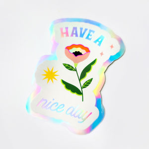 Blooming Have a Nice Day Holographic Sticker