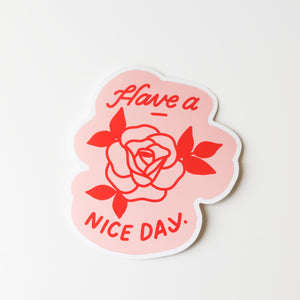 Have A Nice Day Rose Sticker