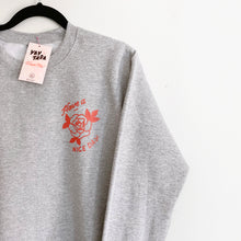 Load image into Gallery viewer, Have a Nice Day Rose Sweatshirt (Grey)