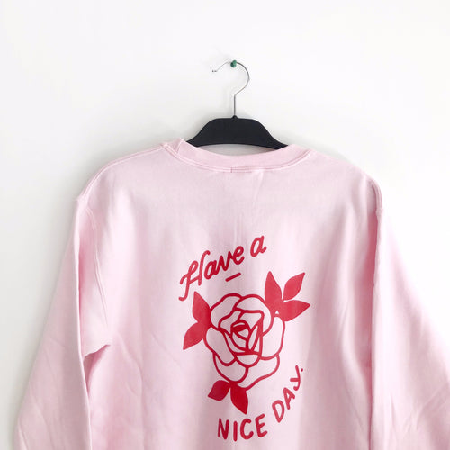 Have a Nice Day Rose Sweatshirt (Pink)