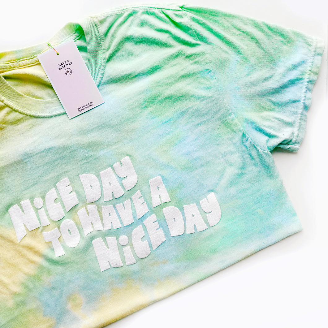 LEMON LIME TIE DYE Nice Day to Have a Nice Day