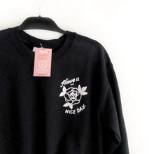 Load image into Gallery viewer, Have a Nice Day Rose Sweatshirt (Black)