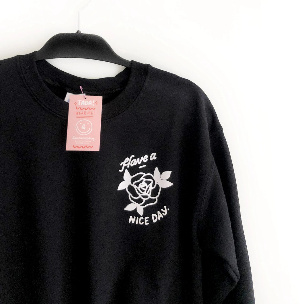 Have a Nice Day Rose Sweatshirt (Black)