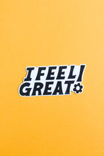 Load image into Gallery viewer, I Feel Great Sticker (B/W)