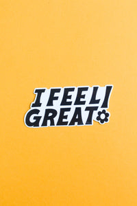 I Feel Great Sticker (B/W)