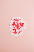 Load image into Gallery viewer, Have A Nice Day Rose Sticker