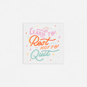 Learn To Rest Not To Quit Print