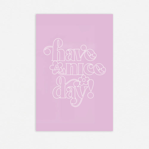 Have A Nice Day Outline Lilac 11x17in Print