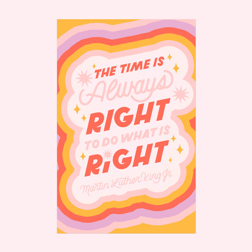 Always Time to do What is Right 11x17in Print