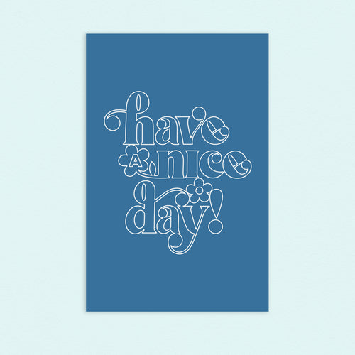 Have A Nice Day Outline Blue 11x17in Print