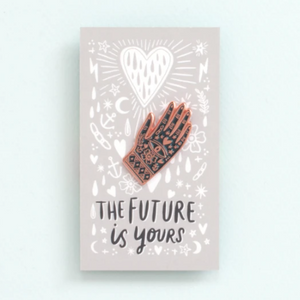 The Future Is Yours | Enamel Pin