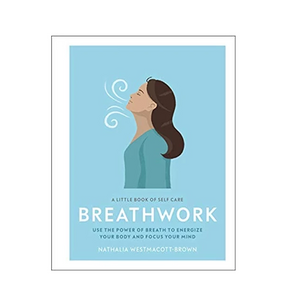 A Little Book Of Self Care: Breathwork
