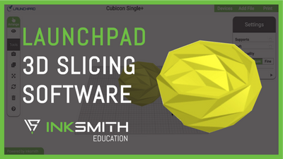 Launchpad 3D Slicing Software Tutorial