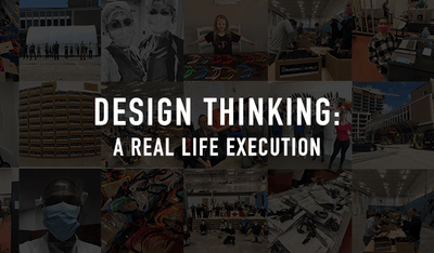 Design Thinking: A Real Life Execution