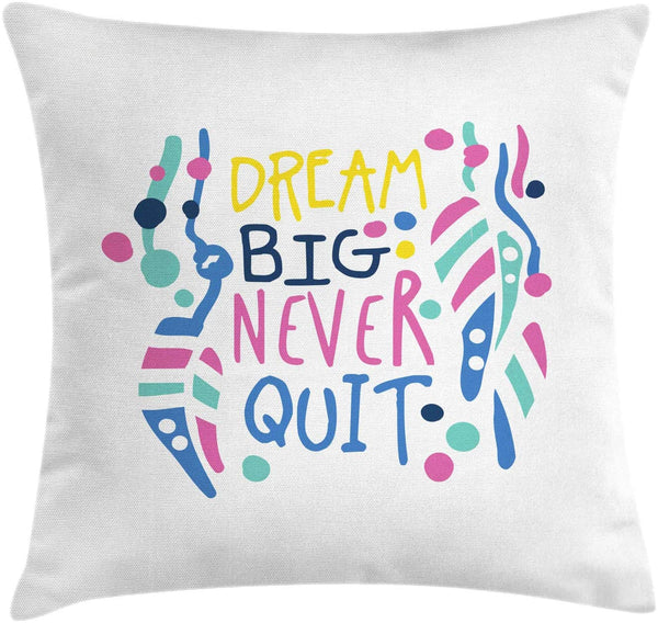 "Ambesonne Dream Throw Pillow Cushion Cover, Dream Big Never Quit Lettering with Dots and Abstract Shapes Nursery Themed Design, Decorative Square Accent Pillow Case, 24"" X 24"", Multicolor"
