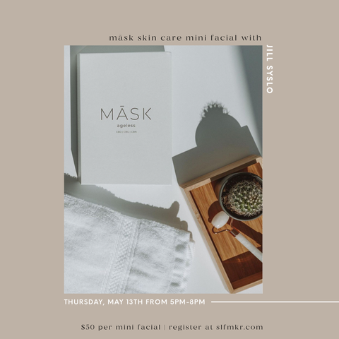MĀSK Skin Care Mini Facial with Jill Syslo