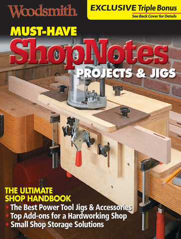 Must-Have ShopNotes Projects & Jigs
