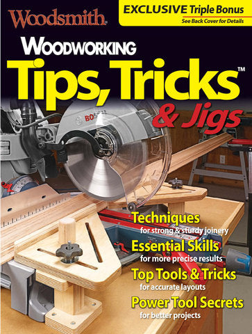 Woodworking Tips, Tricks & Jigs