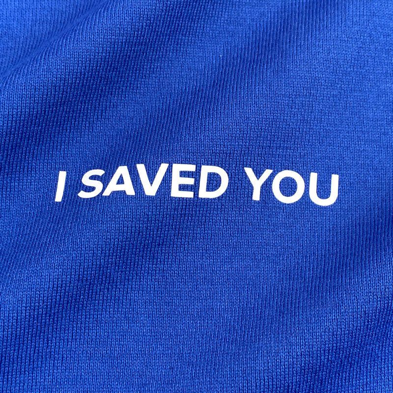 I SAVED YOU T-shirt
