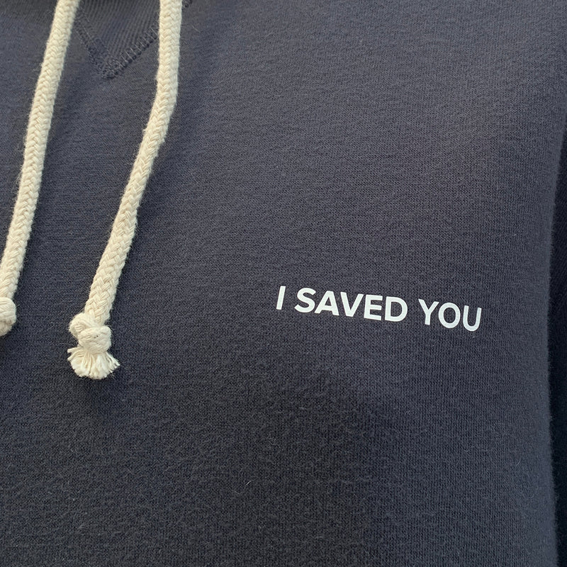 I SAVED YOU hoodie