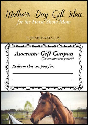 Mother's Day Gift Idea for the Horse Show Mom.