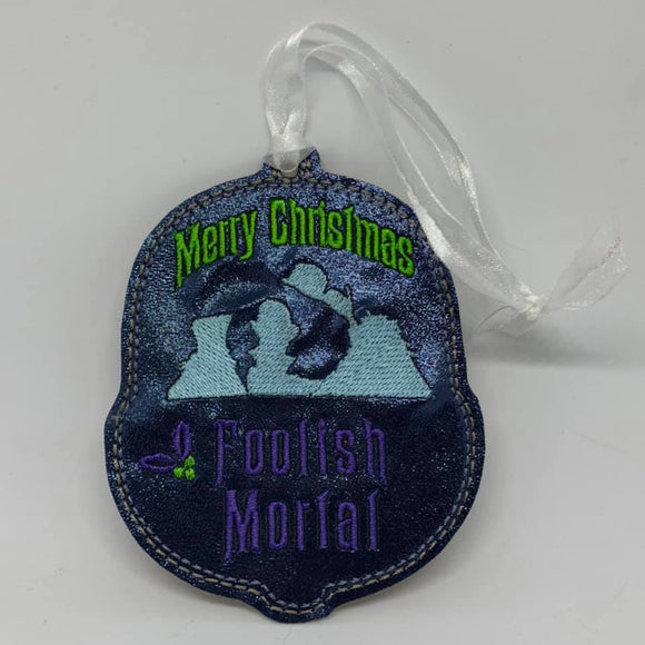 ITH Digital Embroidery Pattern For Merry Christmas Foolish Mortals Ornament, 4X4 Hoop