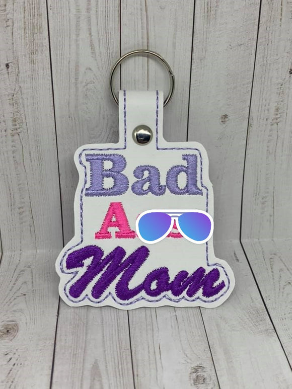 ITH Digital Embroidery Pattern for Bad A$$ Mom Snap Tab / Keychain, 4X4 Hoop