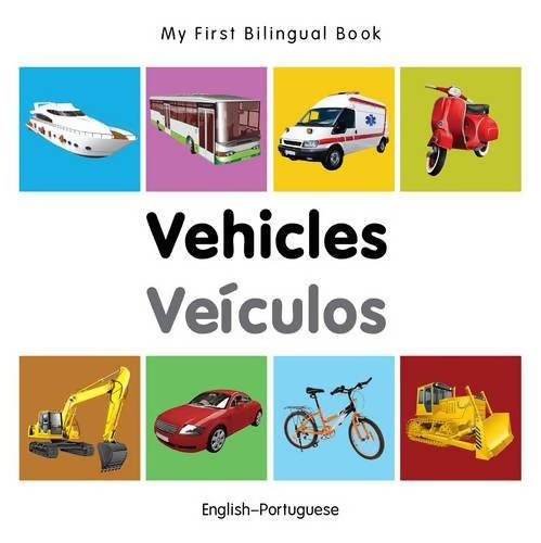 My First Bilingual Book–Vehicles (English–Portuguese) (Portuguese and English Edition)