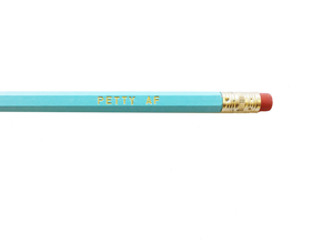 Petty AF Pencil