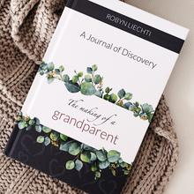 Journal of Discovery: The Making of a Grandparent