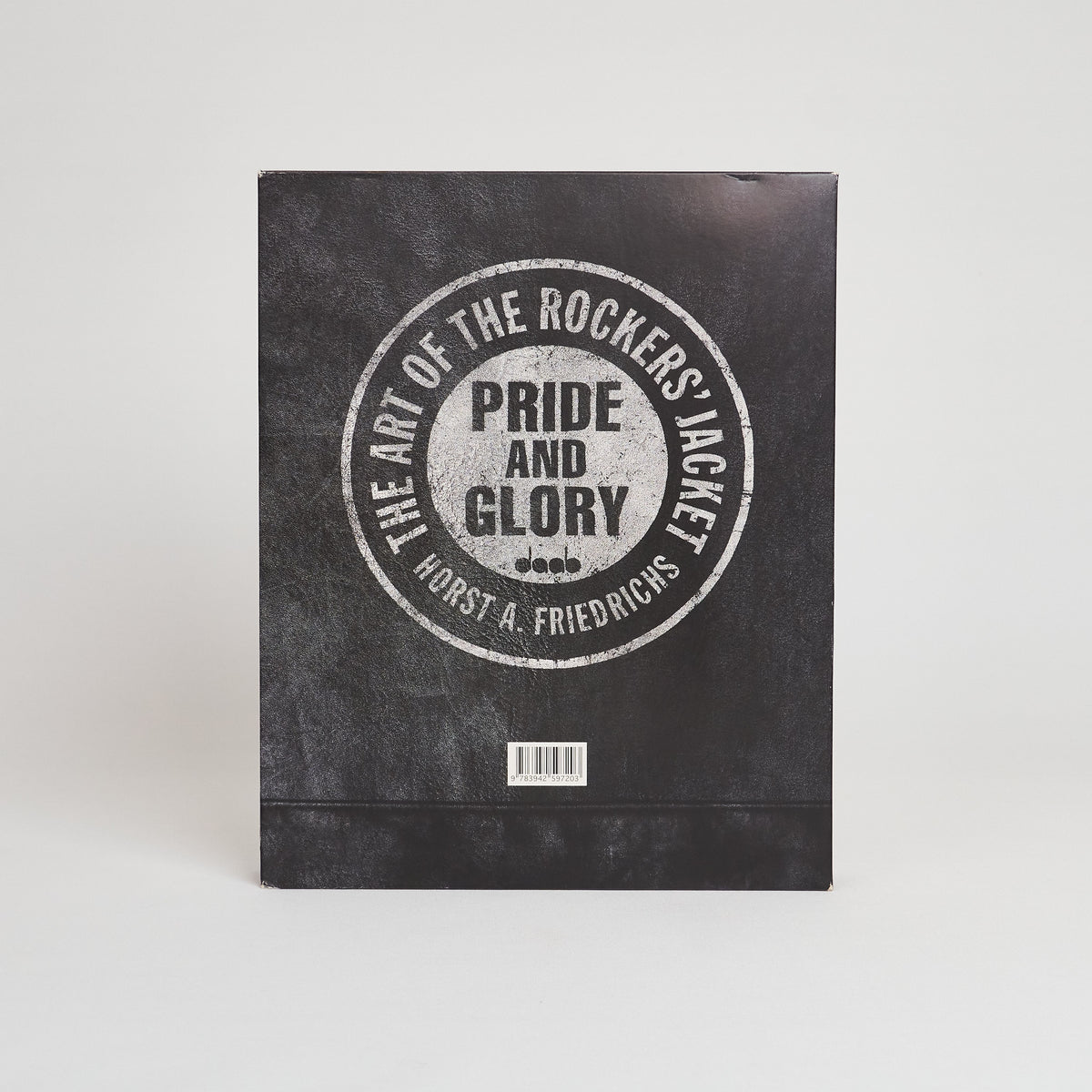 Pride And Glory – The Art of The Rocker's Jacket, Horst A. Friedrichs