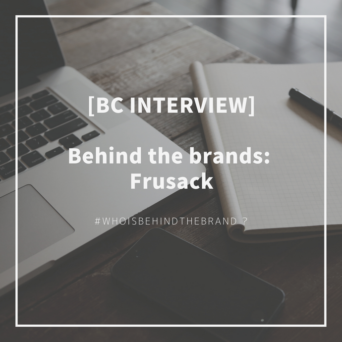[BC Interview] Behind the brands - Frusack