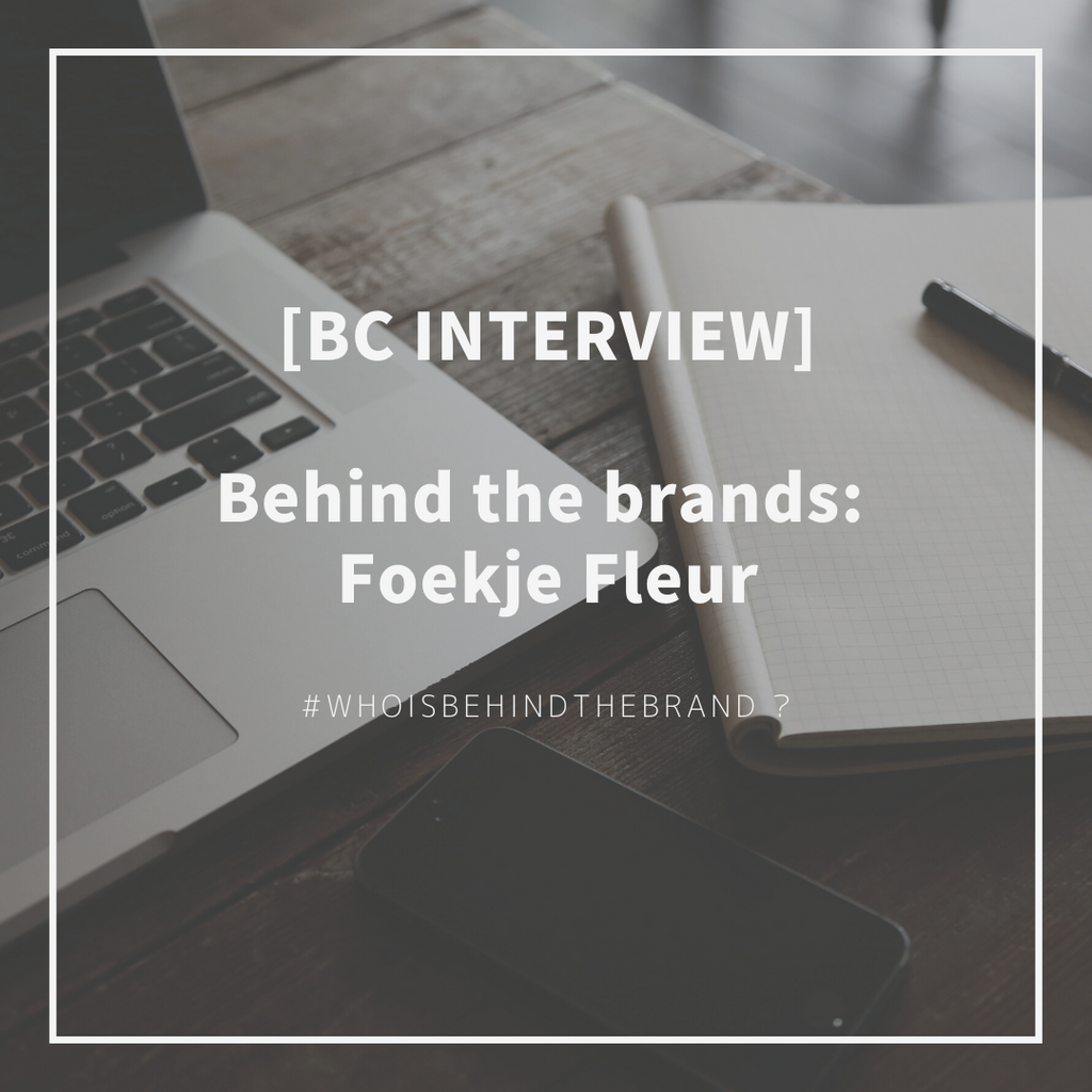 [BC Interview] Behind the brands - Foekje Fleur