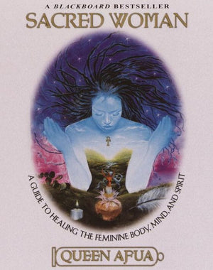 Load image into Gallery viewer, Sacred Woman: A Guide to Healing the Feminine Body, Mind, and Spirit