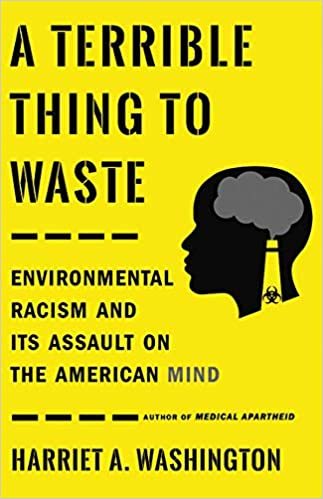 A Terrible Thing to Waste: Environmental Racism and Its Assault on the American Mind  (Hardcover)