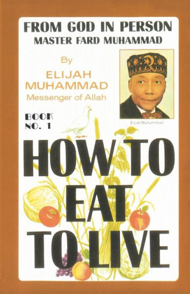 How to Eat to Live Volume 1