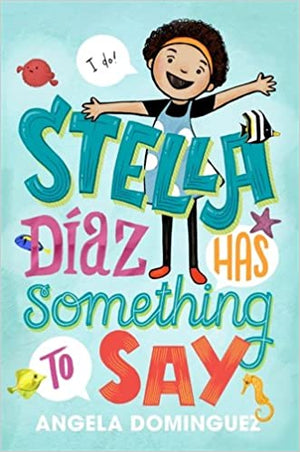 Stella Díaz Has Something to Say (Paperback)